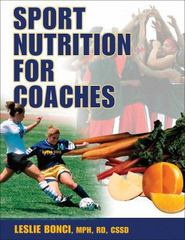 Sport Nutrition for Coaches 1st edition 9780736069175 0736069178