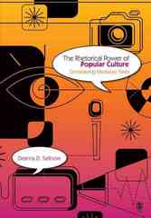 The Rhetorical Power of Popular Culture 0 9781412915410 1412915414