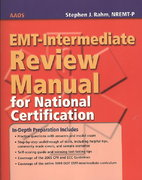 EMT-Intermediate Review Manual For National Certification 1st edition 9780763764708 0763764701