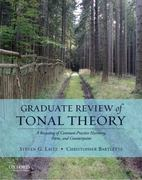 Graduate Review of Tonal Theory 1st Edition 9780195376982 0195376986