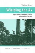 Wielding the Ax 1st Edition 9780821418659 0821418653