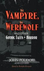 The Vampyre, the Werewolf and Other Gothic Tales of Horror 0 9780486471921 0486471926