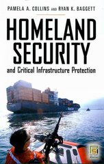 Homeland Security and Critical Infrastructure Protection 1st Edition 9780313351471 0313351473