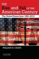 The Rise and Fall of the American Century 1st Edition 9780195382624 0195382625
