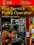 Fire Service Pump Operator: Principles and Practice 1st Edition 9781449638009 1449638007