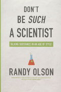 Don't Be Such a Scientist 1st Edition 9781597267960 1597267961