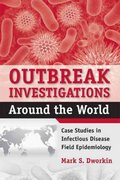 Outbreak Investigations Around The World 1st Edition 9780763751432 076375143X