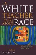 A White Teacher Talks about Race 1st Edition 9781607090649 1607090643