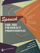 Spanish for the Pharmacy Professional 1st Edition 9781582121208 1582121206