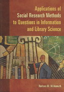 Applications of Social Research Methods to Questions in Information and Library Science 1st Edition 9781591585039 1591585031