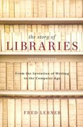 The Story of Libraries, Second Edition 2nd Edition 9780826429902 0826429904