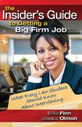 The Insider's Guide to Getting a Big Firm Job 0 9781888960143 1888960140