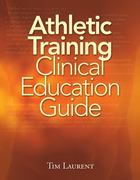 Athletic Training Clinical Education Guide 1st Edition 9781435453609 1435453603