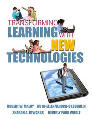 Transforming Learning with New Technologies 1st Edition 9780131596115 013159611X