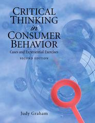 Critical Thinking in Consumer Behavior 2nd Edition 9780136027164 0136027164