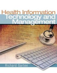 Health Information Technology and Management 1st edition 9780131592674 013159267X