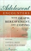 Adolescent Encounters With Death, Bereavement, and Coping 1st Edition 9780826110749 0826110746
