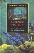 The Cambridge Companion to Science Fiction 1st Edition 9780521016575 0521016576