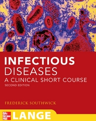 Infectious Diseases: A Clinical Short Course, Second Edition 2nd Edition 9780071477222 0071477225