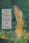 The Pagan Book of Days 2nd edition 9780892818679 0892818670
