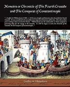 Memoirs or Chronicle of the Fourth Crusade and the Conquest of Constantinople 0 9781438507231 1438507232