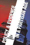Policy & Evidence in a Partisan Age 1st Edition 9780877667490 0877667497