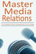 Master Media Relations 1st Edition 9781440109034 1440109036