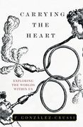 Carrying the Heart 1st edition 9781607140726 1607140721