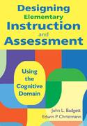 Designing Elementary Instruction and Assessment 1st Edition 9781412971218 1412971217