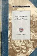 Life and Death in Rebel Prisons 0 9781429016209 1429016205