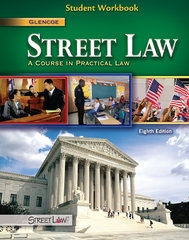 Street Law: A Course in Practical Law, Student Workbook 8th Edition 9780078895180 0078895189