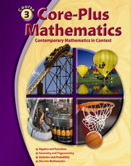 Core-Plus Mathematics: Contemporary Mathematics In Context, Course 3, Student Edition 1st Edition 9780078772610 0078772613
