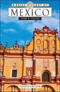 A Brief History of Mexico, Fourth Edition 4th Edition 9780816074068 0816074062