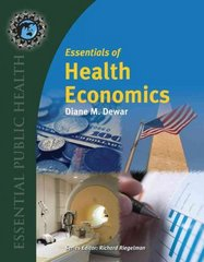 Essentials of Health Economics 1st Edition 9780763737979 0763737976