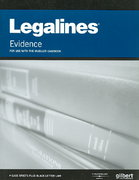 Legalines on Evidence, for use with the Mueller Casebook 6th edition 9780314202628 0314202625