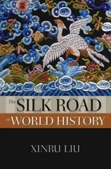 The Silk Road in World History 1st Edition 9780195338102 0195338103