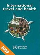 International Travel and Health 2009 1st edition 9789241580427 9241580429