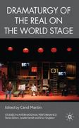 Dramaturgy of the Real on the World Stage 0 9780230220546 0230220541