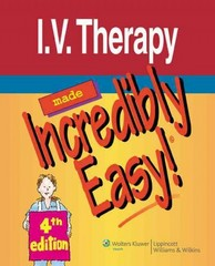 I.V. Therapy Made Incredibly Easy! 4th edition 9781605471983 1605471984