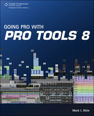 Going Pro with Pro Tools 8 1st edition 9781598639476 1598639471