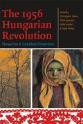 The 1956 Hungarian Revolution 0 9780776618463 0776618466