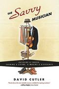 The Savvy Musician 1st Edition 9780982307502 0982307500