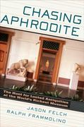 Chasing Aphrodite 1st Edition 9780151015016 0151015015