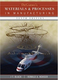 Degarmo's Materials and Processes in Manufacturing (10th) edition 047005512X 9780470055120