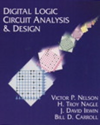 Digital logic circuit analysis and design by victor p. Nelson.