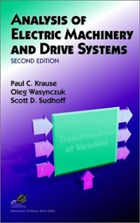 analysis of electric machinery and drive systems 2nd edition rh chegg com Best Pack Tape Machines Manuals Old Machinery Manuals