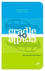 Cradle to Cradle 1st Edition 9780865475878 0865475873