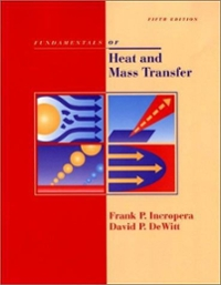 Fundamentals of Heat and Mass Transfer 5th edition 9780471386506 0471386502