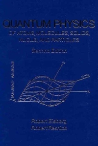 Quantum Physics of Atoms, Molecules, Solids, Nuclei, and Particles (2nd) edition 047187373X 9780471873730
