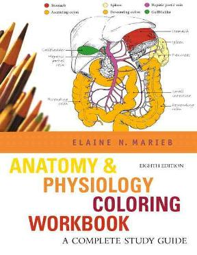 Anatomy & Physiology Coloring Workbook A Complete Study Guide 8th ...